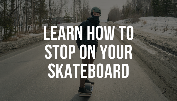Learn How to Stop On Your Skateboard
