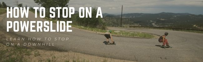 downhill skateboarding how to stop a powerslide