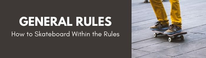 general skateboarding rules and laws