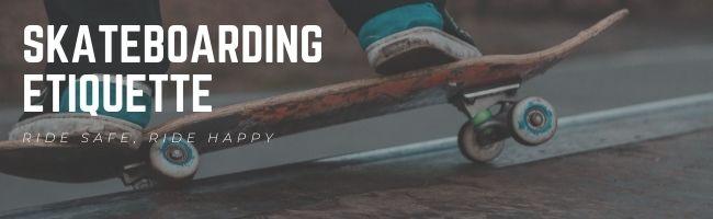 skateboarding etiquette unwritten rules